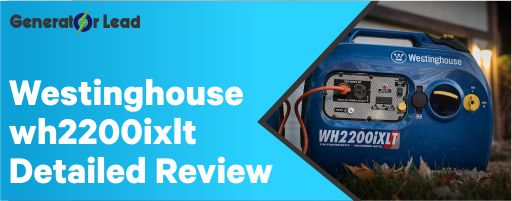 The Westinghouse WH2200iXLT Detailed Review