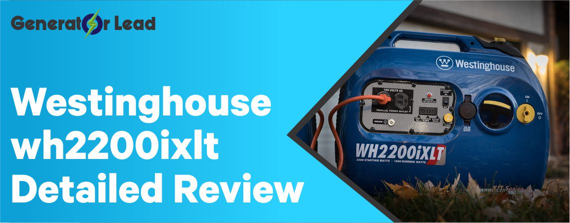 Westinghouse WH2200iXLT Detailed Review - The best of its kind
